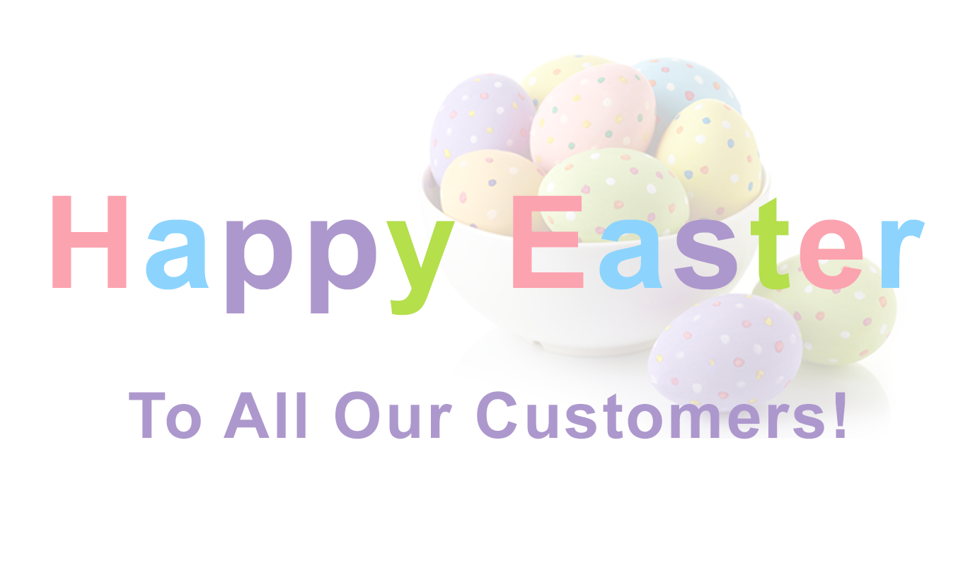 Happy Easter to All Our Customers!
